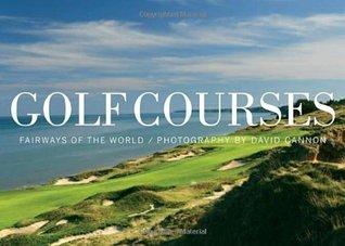 Golf Courses: Fairways of the World David Cannon