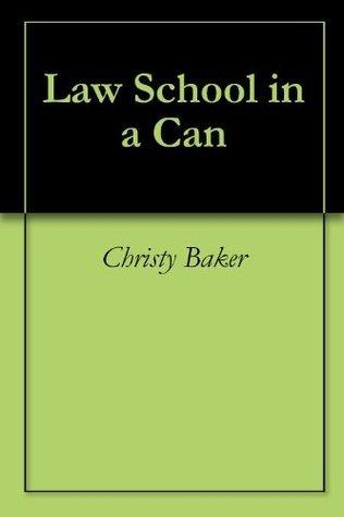 Law School in a Can  by  Christy Baker
