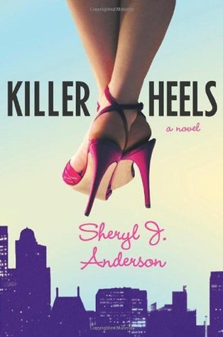 Killer Heels (Molly Forrester Mystery, #1)  by  Sheryl J. Anderson