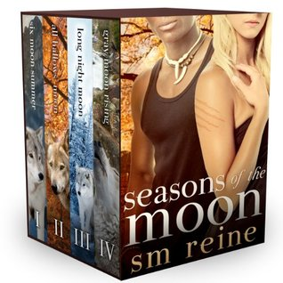 Seasons of the Moon Series, Books 1-4: Six Moon Summer, All Hallows Moon, Long Night Moon, and Gray Moon Rising  by  S.M. Reine