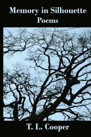 Memory in Silhouette: Poems T.L. Cooper