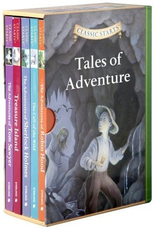 Classic Starts: Tales of Adventure (Classic Starts Series) Sterling Publishing