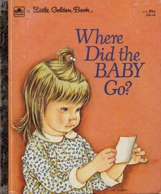 Where Did The Baby Go? (A Little Golden Book)  by  Sheila Hayes