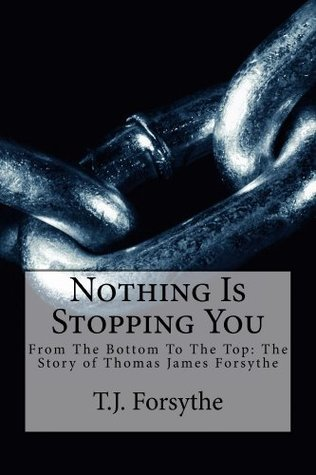 Nothing Is Stopping You  by  T.J. Forsythe