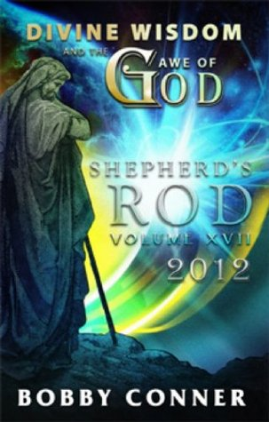 Shepherds Rod VOLUME XVII 2012  by  Bobby Conner