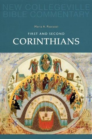 First and Second Corinthians (New Collegeville Bible Commentary: New Testament) (Pt. 7)  by  Maria A. Pascuzzi