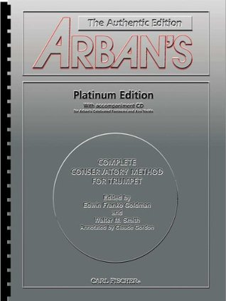 Arbans Complete Method: Trumpet, Platinum Edition (Book & CD) J.B. Arban