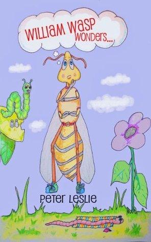 William Wasp Wonders...  by  Peter Leslie