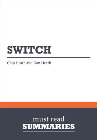 Summary: Switch - Chip and Dan Heath: 1  by  Must Read Summaries