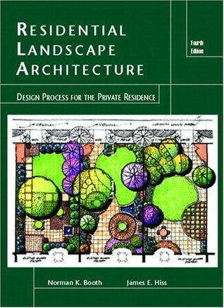 Residential Landscape Architecture: Design Process for the Private Residence (4th Edition)  by  Norman K. Booth