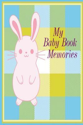 My Baby Book Memories: A Journal of Treasures  by  M C Johnson