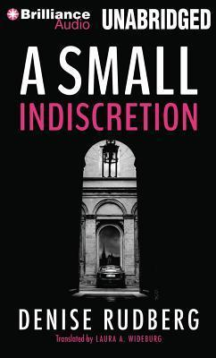 Small Indiscretion, A Denise Rudberg