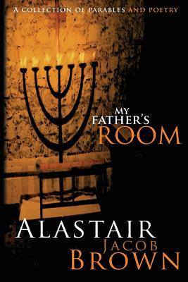 My Fathers Room  by  Alastair Jacob Brown
