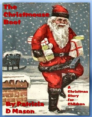 The Christmouse Boot  by  Patricia D Mason