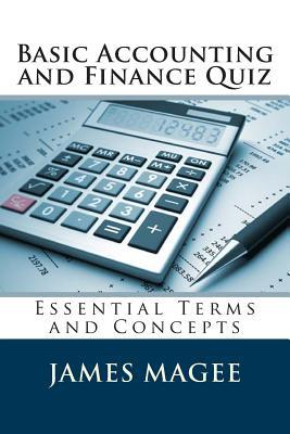 Basic Accounting and Finance Quiz: Essential Terms and Concepts James Magee
