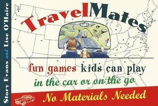 TravelMates: Fun Games Kids Can Play in the Car or on the Go--No Materials Needed  by  Story Evans