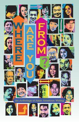 Where Are You From?: An Anthology of Asian American Writing (Volume 1) Byron Wong