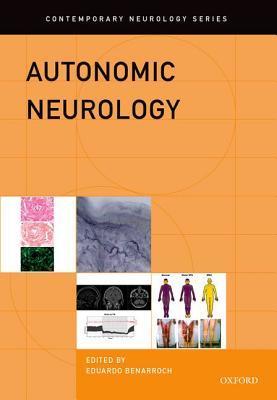 Autonomic Neurology  by  Eduardo E. Benarroch