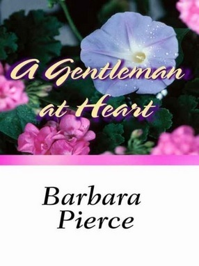 A Gentleman at Heart  by  Barbara Pierce
