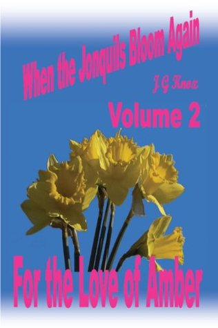 For the Love of Amber (When The Jonquils Bloom Again, #2)  by  J.G. Knox