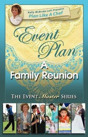 Event Plan a FAMILY REUNION Kelly McBride Loft
