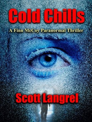 Cold Chills (Finn McCoy, #3)  by  Scott Langrel