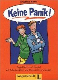 Keine Panik!: Arbeitsblatter Und Unterrichtsvorschlage: Begleitheft Zum Horspiel  by  Angelika Raths