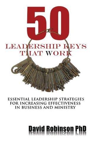 50 Leadership Keys That Work David Robinson