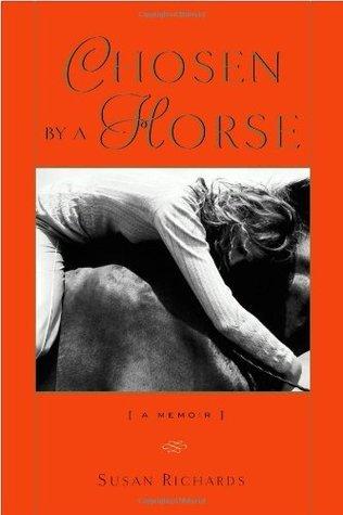 Chosen  by  a Horse: A Memoir by Susan Richards