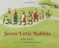 Seven Little Rabbits: A Blue Ribbon Book John Leonard Becker