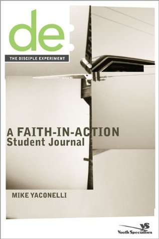 Disciple Experiment Student Journal, The  by  Mike Yaconelli