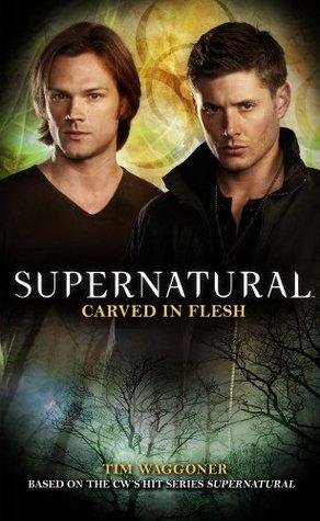 Carved in Flesh (Supernatural, #12)  by  Tim Waggoner