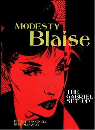 The Gabriel Set-Up (Modesty Blaise Graphic Novel Titan #1)  by  Peter ODonnell