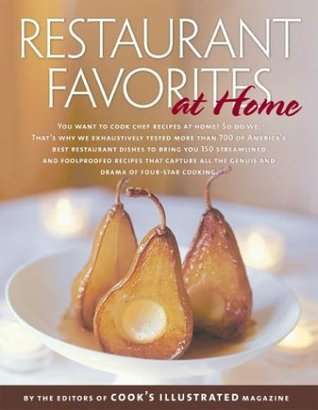 Restaurant Favorites at Home: Part of The Best Recipe Series Cooks Illustrated Magazine