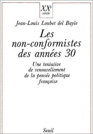 Les non-conformistes des années trente Jean-Louis Loubet del Bayle