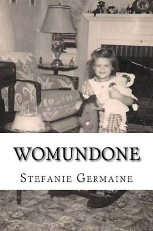 Womundone  by  Stefanie Germaine