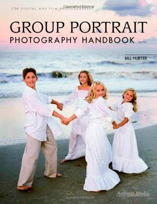 Group Portrait Photography Handbook  by  Bill Hurter