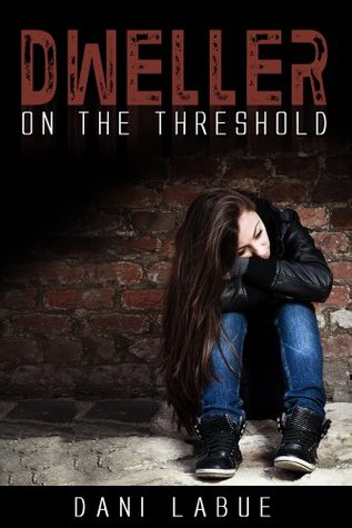 Dweller on The Threshold Danielle LaBue