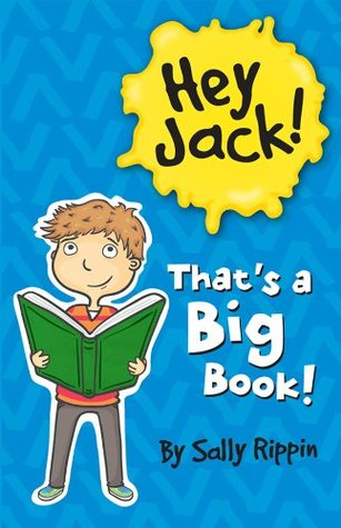 Hey Jack! Thats A Big Book!  by  Sally Rippin