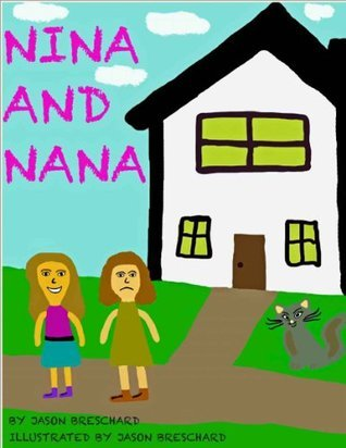 Nina and Nana Jason Breschard