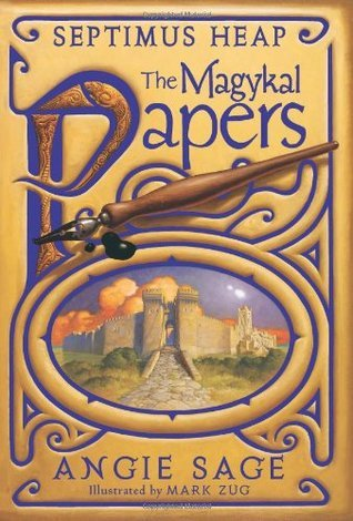 Septimus Heap: The Magykal Papers Angie Sage