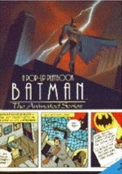 Batman, the Animated Series: A Pop-Up Playbook Paul Dini