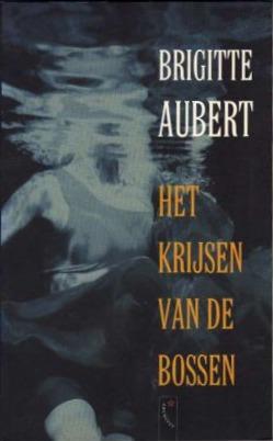 Het krijsen van de bossen  by  Brigitte Aubert