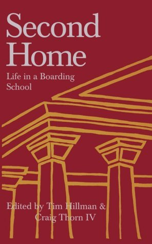 Second Home: Life in a Boarding School Tim Hillman