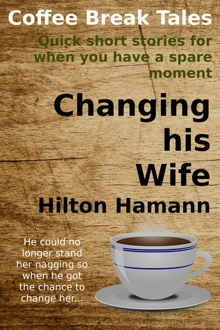 Changing His Wife  by  Hilton Hamann