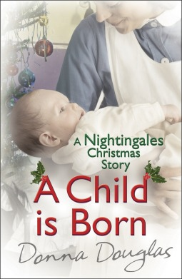 A Child is Born (Nightingales #3.5)  by  Donna  Douglas