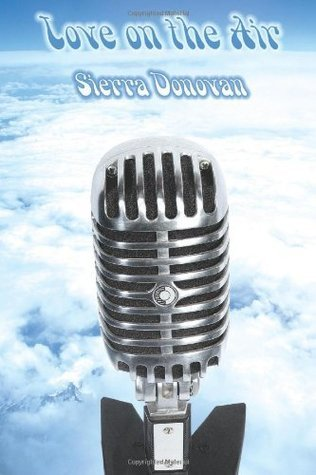 Love on the Air  by  Sierra Donovan
