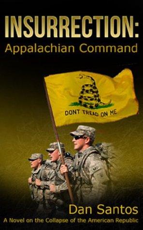 Insurrection: Appalachian Command  by  Dan Santos
