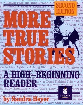 More True Stories: A High-Beginning Reader  by  Sandra Heyer