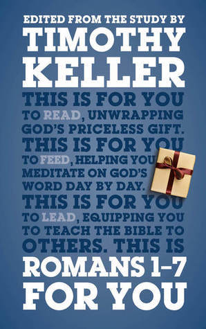 Romans 1 - 7 for You: Edited from the Study  by  Timothy Keller by Timothy Keller